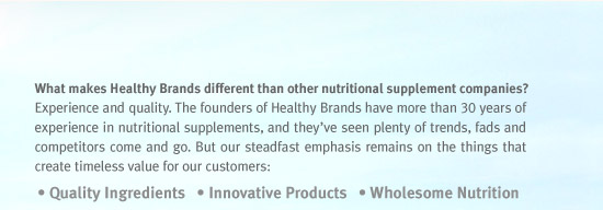 Quality Ingredients. Innovative Products. Wholesome Nutrition.